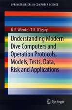 Understanding Modern Dive Computers and Operation: Protocols, Models, Tests, Data, Risk and Applications