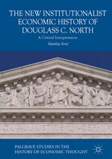 The New Institutionalist Economic History of Douglass C. North: A Critical Interpretation