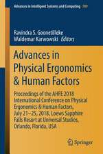 Advances in Physical Ergonomics & Human Factors: Proceedings of the AHFE 2018 International Conference on Physical Ergonomics & Human Factors, July 21-25, 2018, Loews Sapphire Falls Resort at Universal Studios, Orlando, Florida, USA