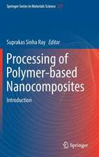 Processing of Polymer-based Nanocomposites: Introduction