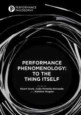 Performance Phenomenology: To The Thing Itself