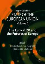 Report on the State of the European Union: Volume 5: The Euro at 20 and the Futures of Europe
