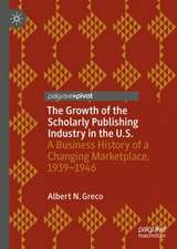 The Growth of the Scholarly Publishing Industry in the U.S.: A Business History of a Changing Marketplace, 1939–1946