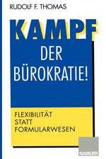 Kampf der Bürokratie!: Flexibilität statt Formularwesen