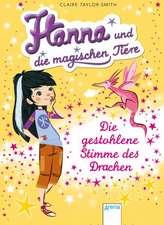 Hanna und die magischen Tiere 01. Die gestohlene Stimme des Drachen