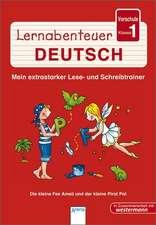 Lernabenteuer Deutsch Vorschule/Klasse 1. Die kleine Fee Ameli und der kleine Pirat Pat