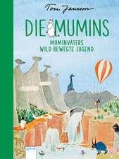 Die Mumins. Muminvaters wild bewegte Jugend