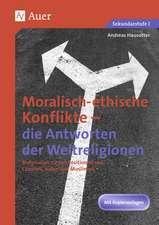 Ethische Konflikte - Antworten der Weltreligionen