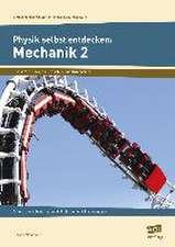 Physik selbst entdecken: Mechanik 2
