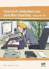 Spanisch-Aufgaben aus dem Berufsalltag Klasse 8-10
