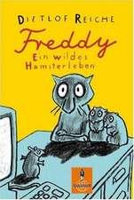 Freddy. Ein wildes Hamsterleben