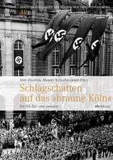Schlagschatten auf das »braune Köln«