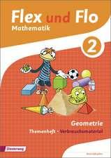 Flex und Flo. Themenheft Geometrie 2: Verbrauchsmaterial