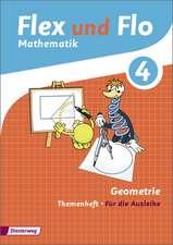 Flex und Flo 4. Themenheft Geometrie 4: Für die Ausleihe