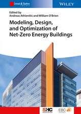 Modeling, Design, and Optimization of Net–Zero Energy Buildings