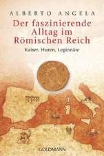 Der faszinierende Alltag im Römischen Reich