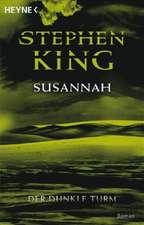 Der dunkle Turm 6. Susannah