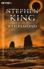 Der dunkle Turm 5. Wolfsmond