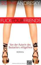 Fuck your Friends