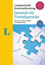 Langenscheidt Grammatiktraining Deutsch ALS Fremdsprache:  Essential German Grammar in Exercises