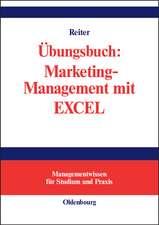 Übungsbuch: Marketing-Management mit EXCEL