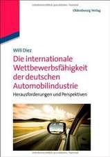 Die internationale Wettbewerbsfähigkeit der deutschen Automobilindustrie: Herausforderungen und Perspektiven