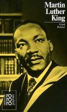 Martin Luther King: Mit Selbstzeugnissen und Bilddokumenten