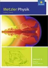 Metzler Physik 3. Arbeitsheft. Qualifikationsphase GK. Sekundarstufe 2. Nordrhein-Westfalen