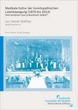Medikale Kultur der homöopathischen Laienbewegung (1870 bis 2013)