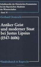 Antiker Geist Und Moderner Staat Bei Justus Lipsius (1547-1606):  Der Neustoizismus ALS Politische Bewegung