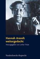 Hannah Arendt Weitergedacht:  Ein Symposium