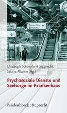 Psychosoziale Dienste Und Seelsorge Im Krankenhaus:  Eine Neue Perspektive Der Alltagsethik