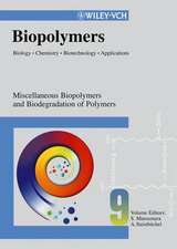 Biopolymers: Biology, Chemistry, Biotechnology, Applications Miscellaneous Biopolymers and Biodegradation of Synthetic Polymers