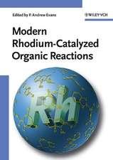 Modern Rhodium–Catalyzed Organic Reactions