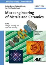 Microengineering of Metals and Ceramics, Part I: Design, Tooling, and Injection Molding