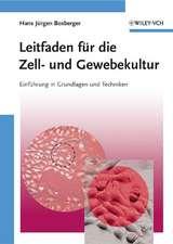 Leitfaden für die Zell– und Gewebekultur: Einführung in Grundlagen und Techniken
