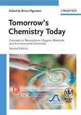 Tomorrow′s Chemistry Today: Concepts in Nanoscience, Organic Materials and Environmental Chemistry