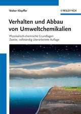 Verhalten und Abbau von Umweltchemikalien: Physikalisch–chemische Grundlagen