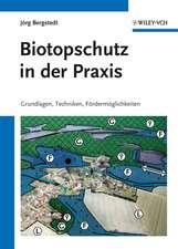 Biotopschutz in der Praxis: Grundlagen –Techniken – Fordermoglichkeiten – Grundlagen – Planung – Handlungsmöglichkeiten
