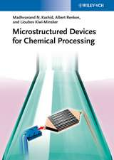 Microstructured Devices for Chemical Processing