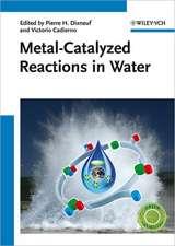 Metal–Catalyzed Reactions in Water