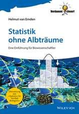 Statistik ohne Albträume: Eine Einführung für Biowissenschaftler