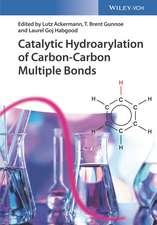 Catalytic Hydroarylation of Carbon–Carbon Multiple Bonds