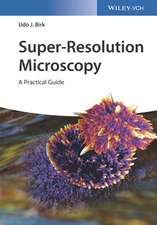 Super–Resolution Microscopy: A Practical Guide