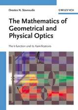 The Mathematics of Geometrical and Physical Optics: The k–function and its Ramifications