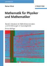 Mathematik für Physiker und Mathematiker: Band 2 – Analysis im Mehrdimensionalen und Einführungen in Spezialgebiete