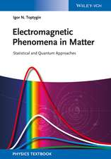 Electromagnetic Phenomena in Matter: Statistical and Quantum Approaches