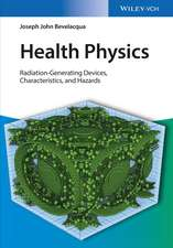 Health Physics: Radiation–Generating Devices, Characteristics, and Hazards