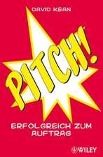 Pitch!: Erfolgreich zum Auftrag