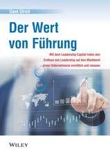 Der Wert von Führung: Mit dem Leadership Capital Index den Einfluss von Leadership auf den Marktwert eines Unternehmens ermitteln und messen